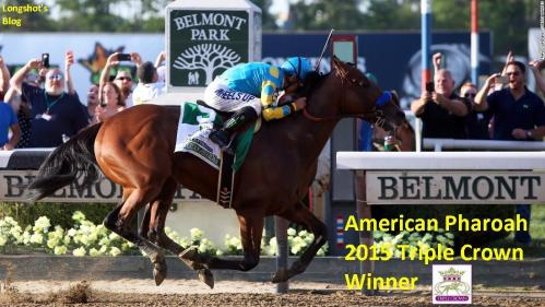 American Pharoah Wins Belmont June 6, 2015_Triple Crown winner_Longshot's Blog