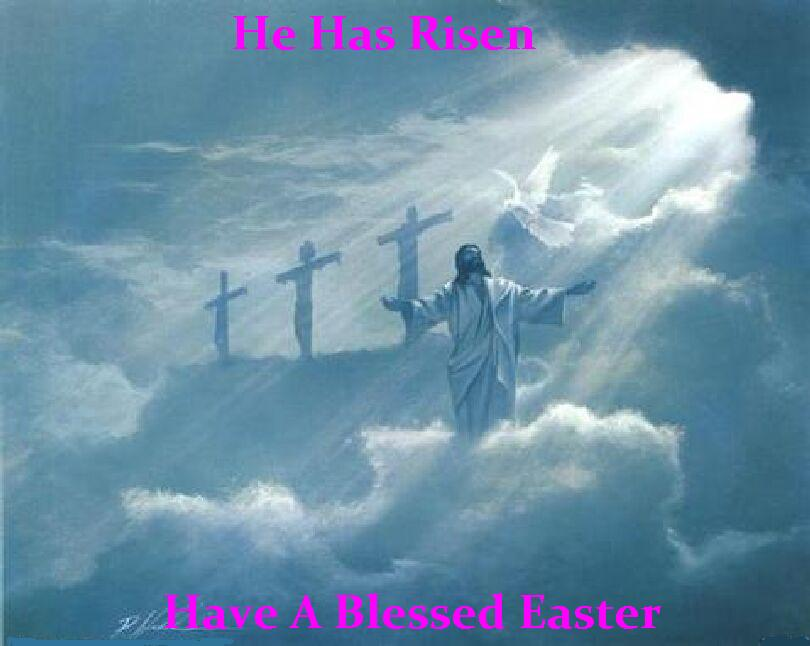 He Is Risen_Easter_Longshot's Blog